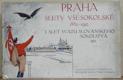 Praha a slety všesokolské 1882-1912. I. slet svazu slovanského sokolstva 1912