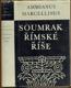 Soumrak římské říše (Živá díla minulosti; sv. 74.)
