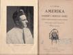Amerika dnešní i minulé doby a život našich krajanů ve Spoj. státech