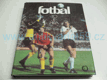 Fotbal to je hra : světový fotbal v obrazech (