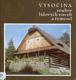 Vysočina: Soubor lidových staveb a řemesel