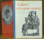 Lidové výtvarné umění Čechy a Morava
