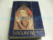 Václav IV., 1361-1419. K předpokladům husitské r