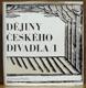 Dějiny českého divadla I