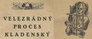 VELEZRÁDNÝ PROCES KLADENSKÝ 1921. Rejman, komunismus, historie, procesy.
