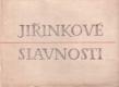 JIŘINKOVÉ SLAVNOSTI. 1964. Ilustrace a úprava JAROSLAV CHEBEN.