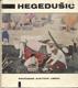 KRSTO HEGEDUŠIĆ. 1965. Současné světové umění sv. 18.