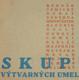 I. VÝSTAVA SKUPINY VÝTVARNÝCH UMELCOV 29. AUGUSTA. 1945. Katalog výstavy. Pražský salon Vl. Žikeše v Praze.