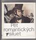 Pět romantických siluet / poezie francouzského romantismu