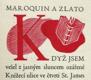 MAROQUIN A ZLATO. 1933. Jaroslav Picka. Dřevoryty A. BURKA. Čtení pro bibliofily, sv. 28.