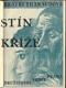 STÍN KŘÍŽE. 1924. Živé knihy. Obálka PRAVOSLAV KOTÍK. /DP/