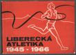 LIBERECKÁ ATLETIKA 1945 - 1966