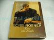 Boris Rösner. Život jako divadlo -