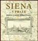 Siena v Praze - Dějiny, umění, společnost...