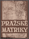 PRAŽSKÉ MATRIKY FARNÍ 1584 – 1870