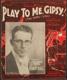 Play To Me, Gipsy!