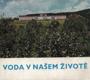 Voda v našem životě - věnováno Ostravskému vodovodu