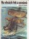 Na vlnách řek a oceánů (vybrané kapitoly z dějin mořeplavby)