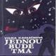 JEDNOU BUDE TMA