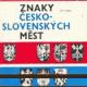 ZNAKY ÄŚESKO-SLOVENSKĂťCH MÄšST