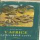 V AFRICE NA STEZKÁCH ZVĚŘE