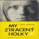 MY ZTRACENĂť HOLKY