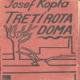 TŘETÍ ROTA DOMA I.,II.