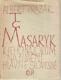 T. G. Masaryk. K jeho názorům na umění hlavně slovesné.