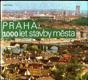 Praha , 1000 let stavby města