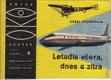 Letadla včera, dnes a zítra