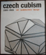 Czech Cubism 1909-1925, Art, Architecture, Design