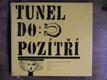 Tunel do pozítří - Výbor z anglických a amerických ...