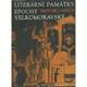 Literární památky epochy velkomoravské