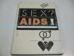 SEX? AIDS! Materiály ze semináře Sexuál