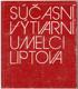 Súčasní výtvarní umělci Liptova