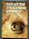 Rozluštění ztraceného symbolu (Průvodce třetím románem Dana Browna)