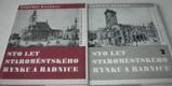Sto let Staroměstského rynku a radnice I - II.