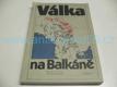 Válka na Balkáně. Balkánské státy v letech 1