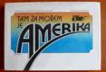 Kašpar, Oldřich: Tam za mořem je Amerika