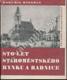 Sto let Staroměstského rynku a radnice I. a II.díl