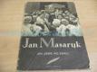 Jan Masaryk, jak jsme ho znali fotografick