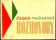 * Česko-maďarské rozhovory, Cseh-magyar beszélgetesék