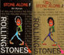 Stone Alone 1.- 2. The Story of a Rock´n´Roll Band Rolling Stones