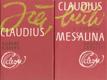 Já, Claudius. Claudius bůh a jeho žena Messalina.