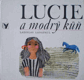 Lucie a modrý kůň