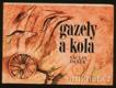 Daněk V. - Gazely a kola