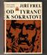 J. Frel - Od tyranů k Sókratovi