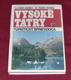 Vysoké Tatry V. Adamec R. Roubal Turistický sprievodca