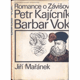 Romance o Závišovi. Petr Kajícník. Barbar Vok.