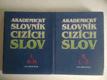 Akademický slovník cizích slov I. - II.